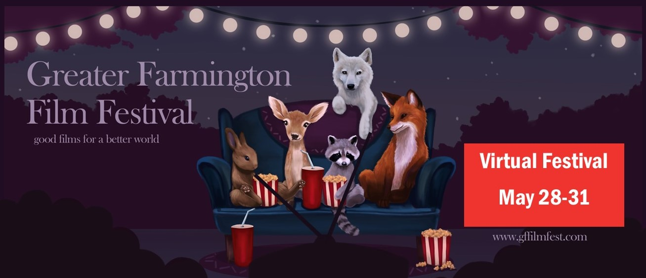 Join us for the Virtual Edition of the 2020 Greater Farmington Film Festival