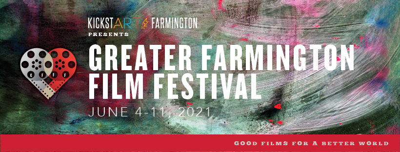 Join us for the 2021 Greater Farmington Film Festival